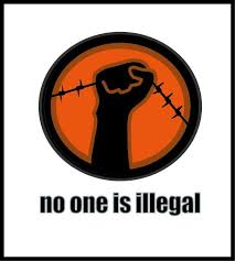 No one is Illegal, None is too Many