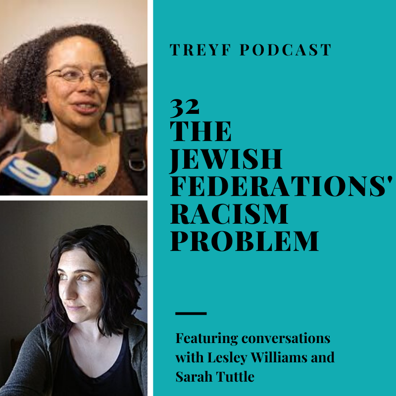 Jewish Federations' Racism Problem, Lesley Williams, Sarah Tuttle, Treyf
