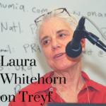 Laura Whitehorn on Treyf